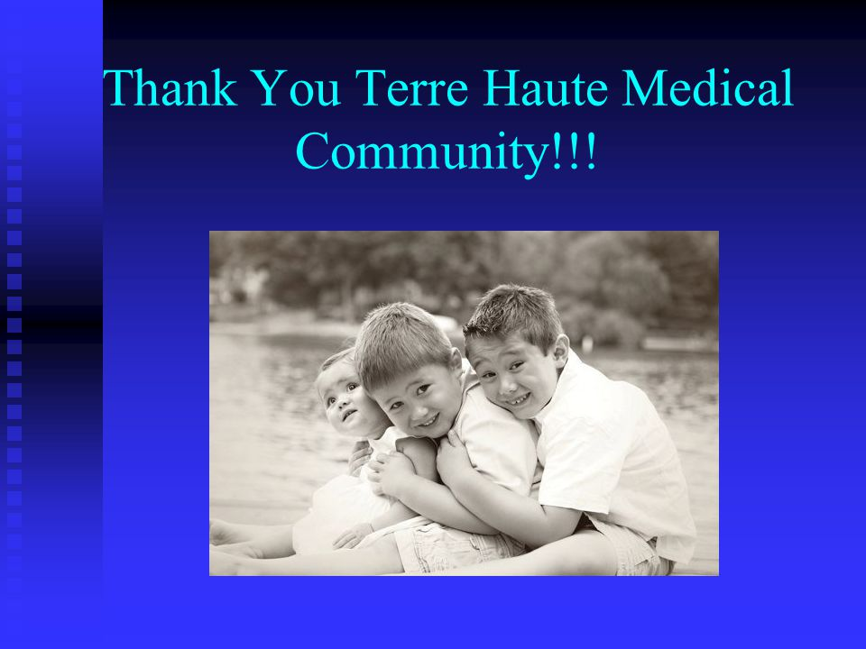 Thank You Terre Haute Medical Community!!!