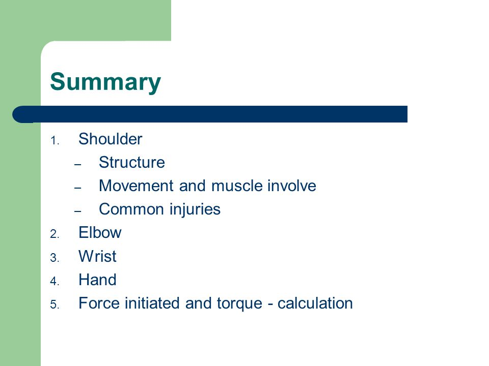 Summary Shoulder Structure Movement and muscle involve Common injuries
