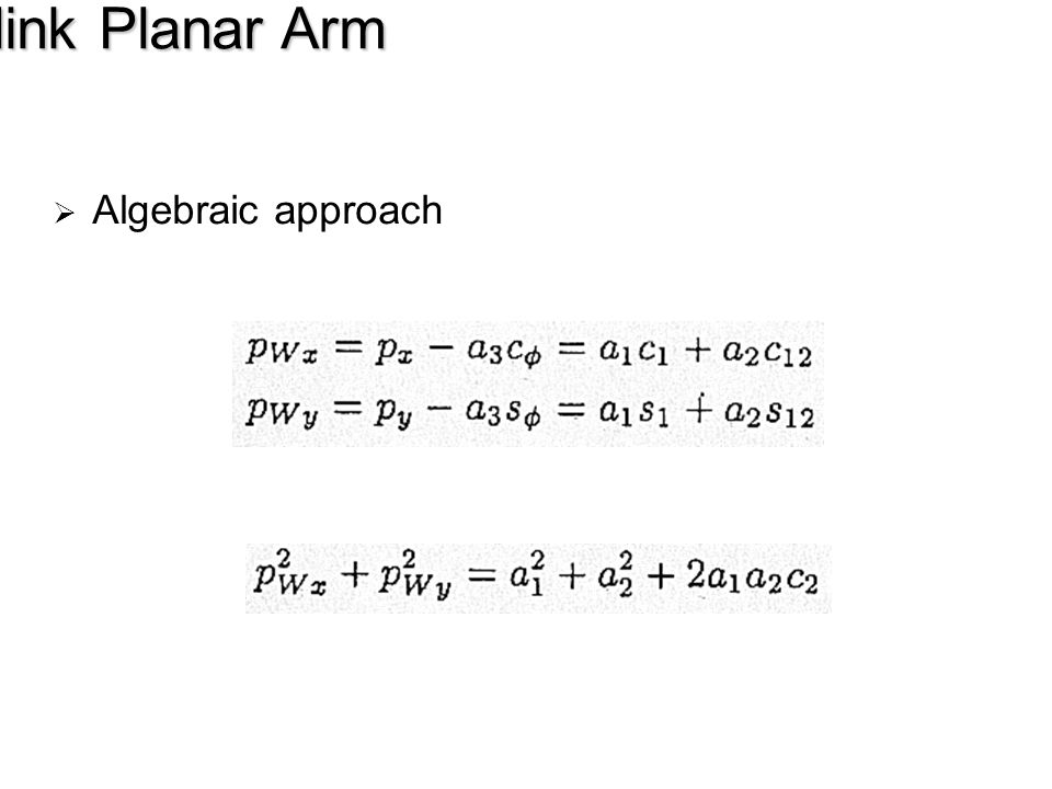 Three-link Planar Arm Algebraic approach