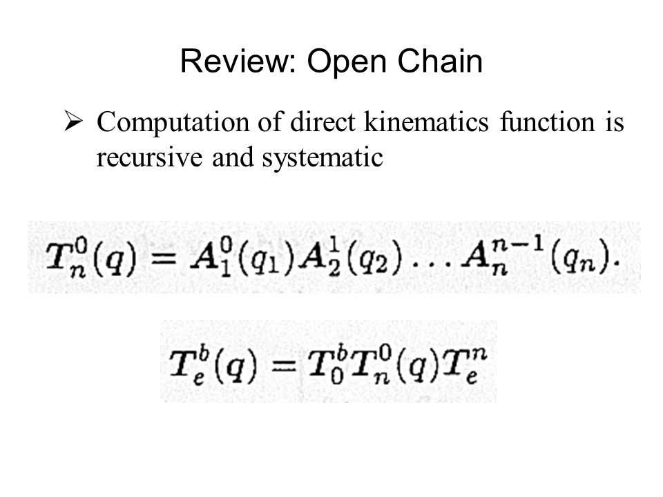 Review: Open Chain Computation of direct kinematics function is recursive and systematic