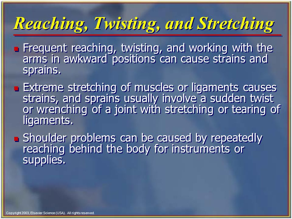Reaching, Twisting, and Stretching
