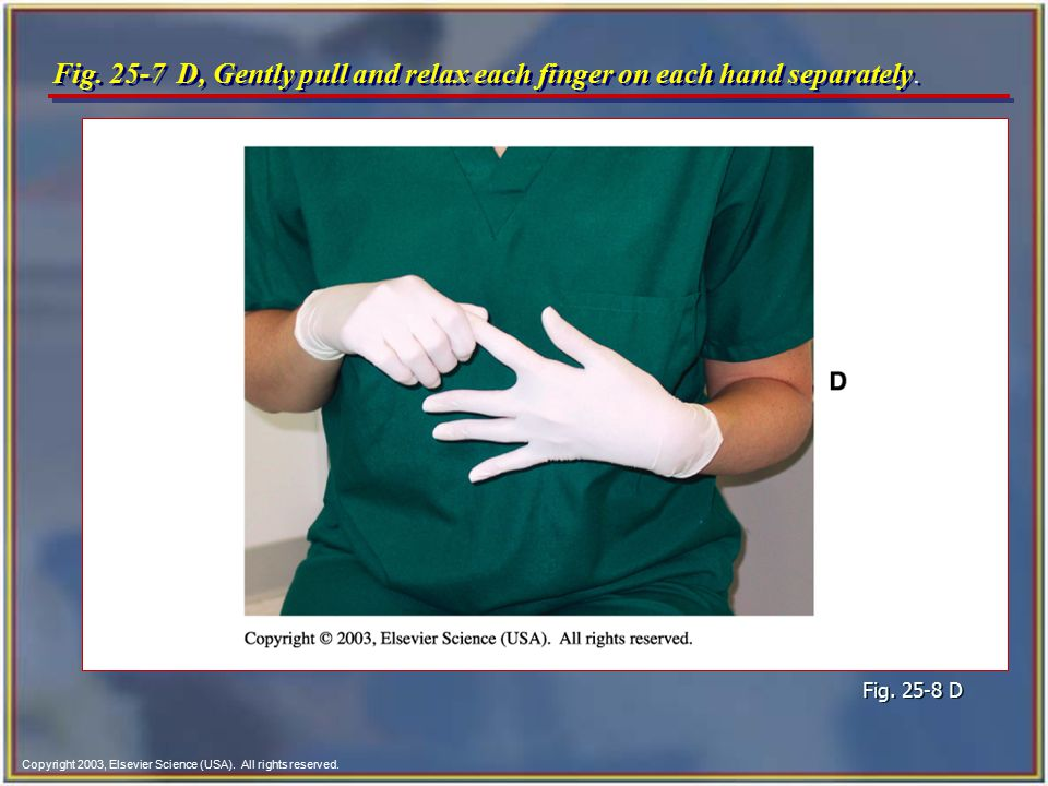 Fig. 25-7 D, Gently pull and relax each finger on each hand separately.