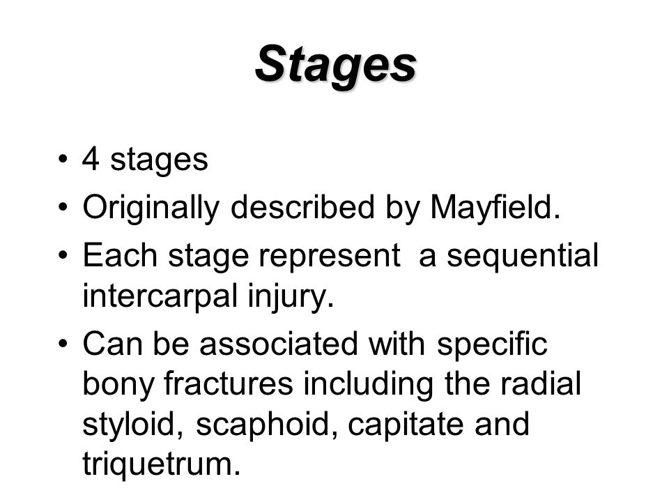 Stages 4 stages Originally described by Mayfield.