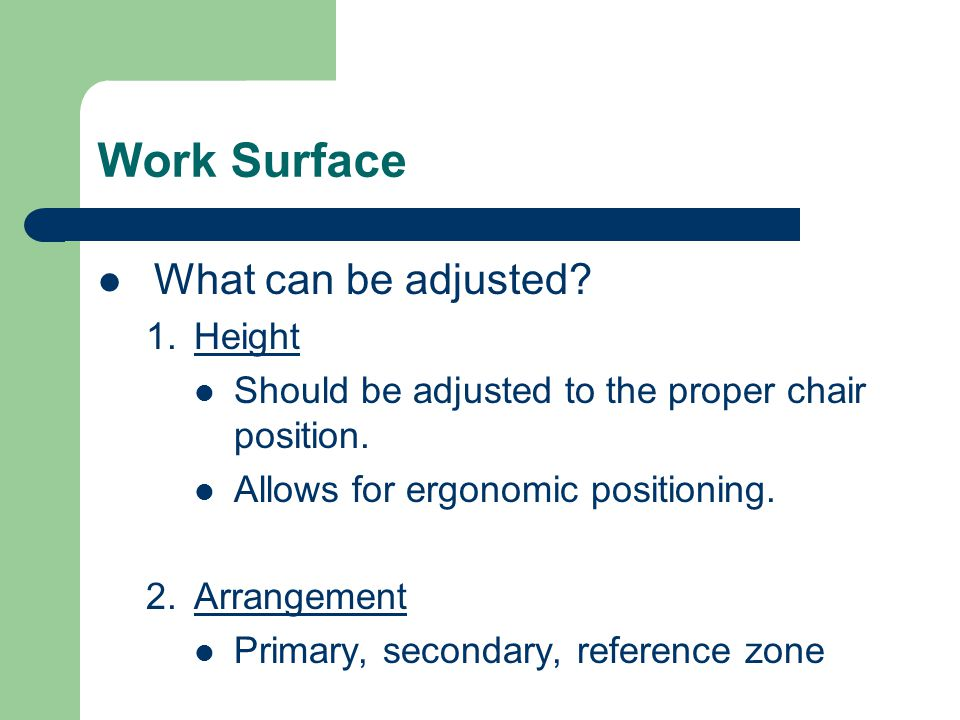Work Surface What can be adjusted Height