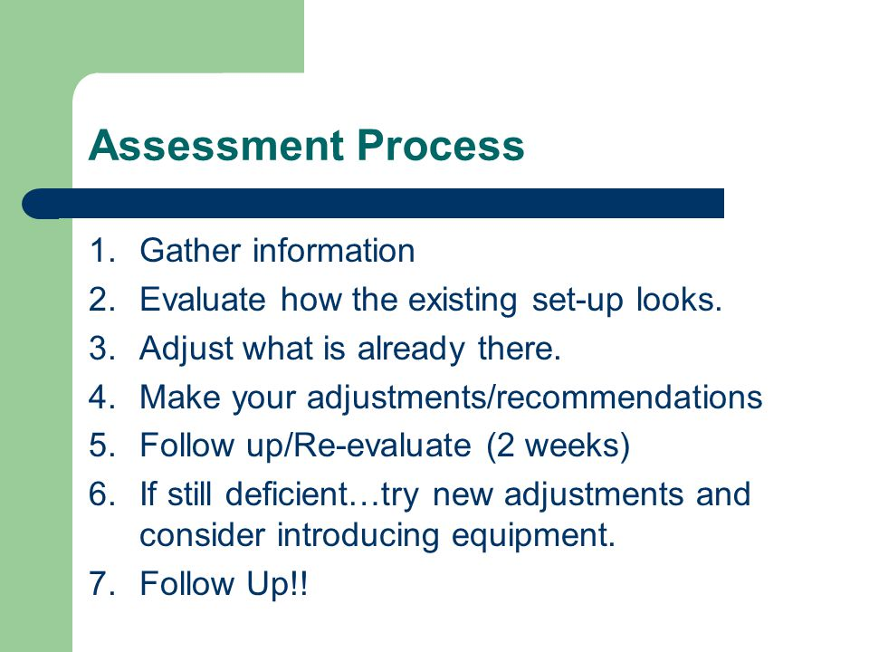 Assessment Process Gather information