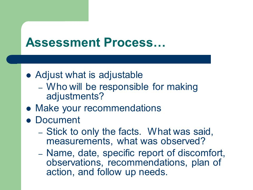 Assessment Process… Adjust what is adjustable