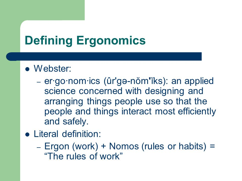 Defining Ergonomics Webster: