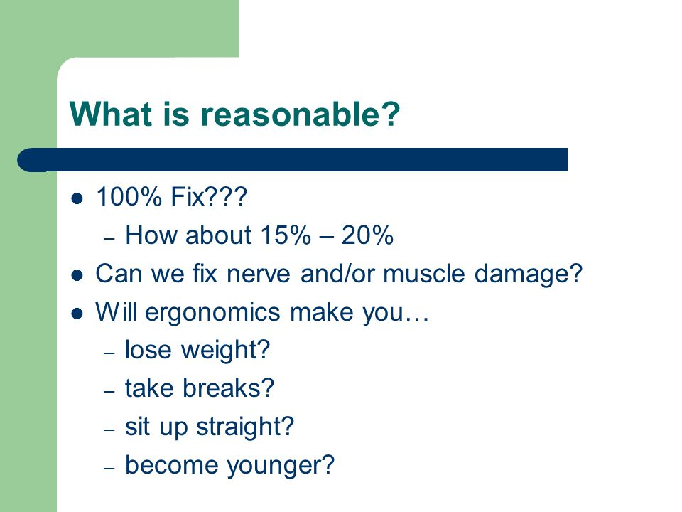 What is reasonable 100% Fix How about 15% – 20%