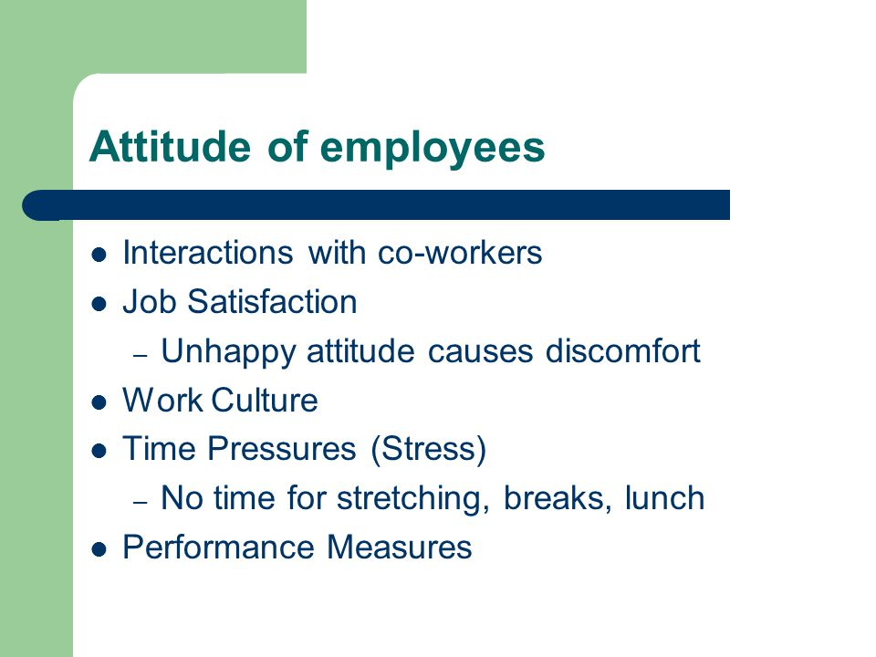 Attitude of employees Interactions with co-workers Job Satisfaction