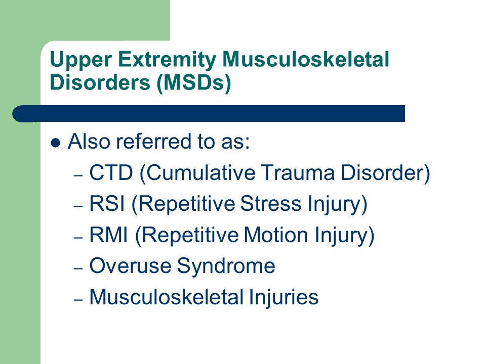 Upper Extremity Musculoskeletal Disorders (MSDs)