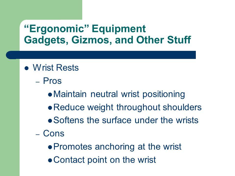 Ergonomic Equipment Gadgets, Gizmos, and Other Stuff