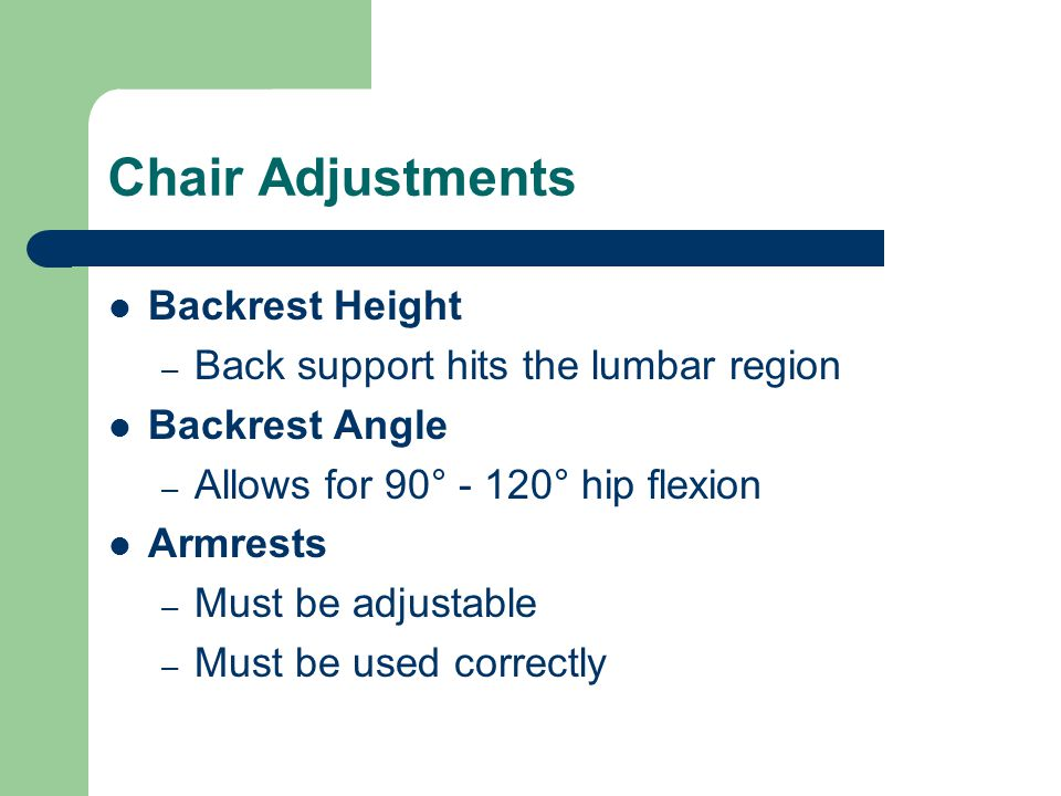 Chair Adjustments Backrest Height Back support hits the lumbar region
