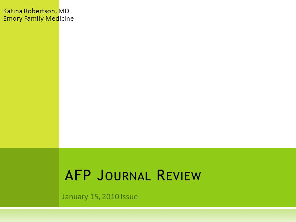 AFP Journal Review January 15, 2010 Issue Katina Robertson, MD