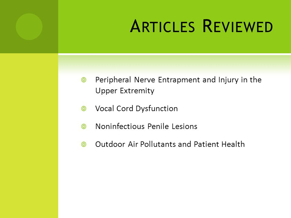 Articles Reviewed Peripheral Nerve Entrapment and Injury in the Upper Extremity. Vocal Cord Dysfunction.