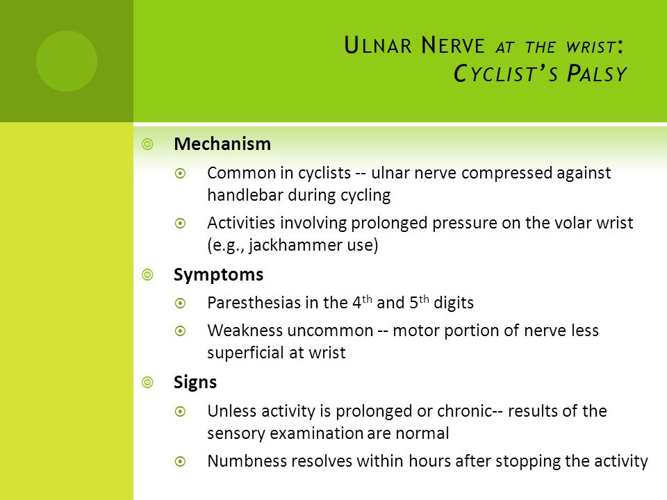 Ulnar Nerve at the wrist: Cyclist's Palsy