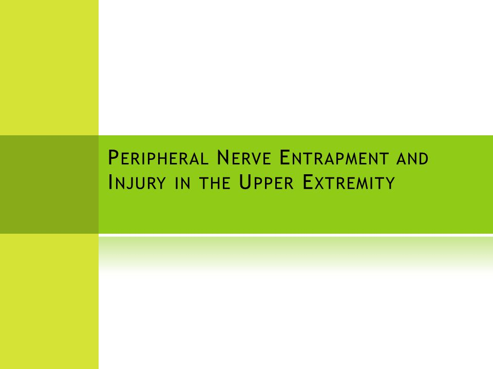 Peripheral Nerve Entrapment and Injury in the Upper Extremity