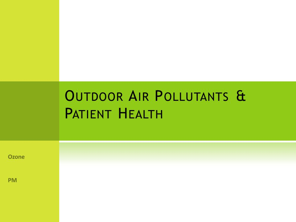 Outdoor Air Pollutants & Patient Health