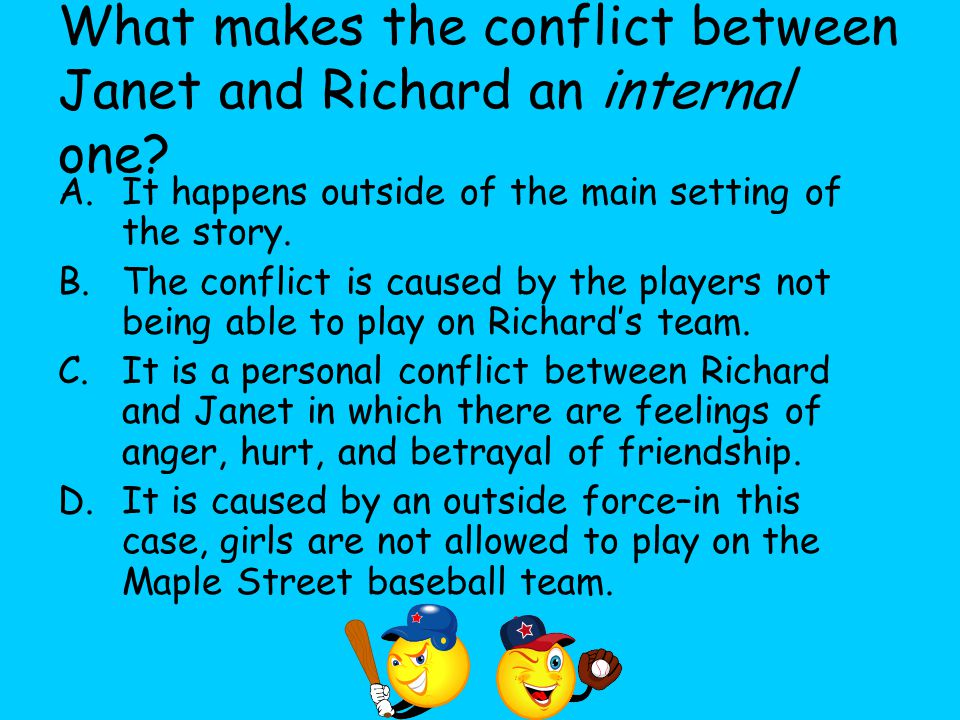 What makes the conflict between Janet and Richard an internal one