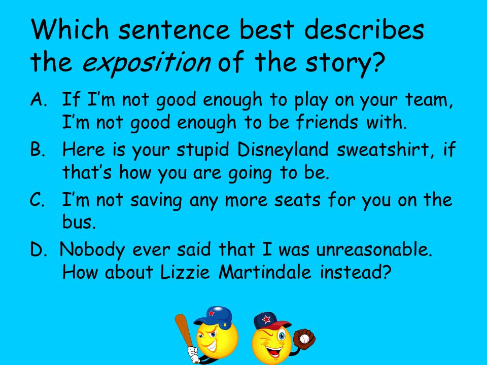 Which sentence best describes the exposition of the story