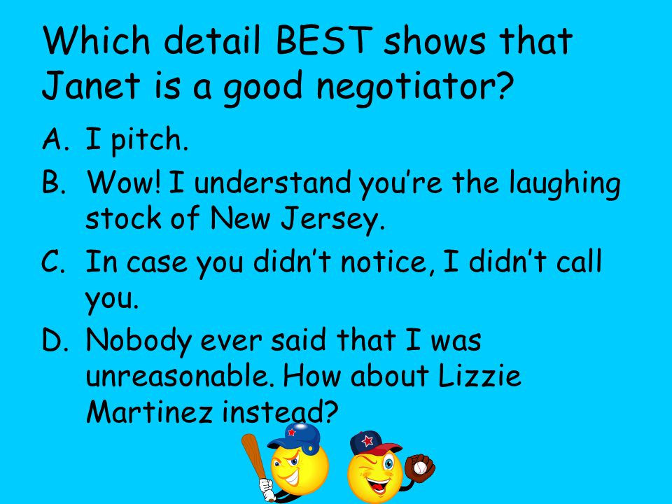 Which detail BEST shows that Janet is a good negotiator