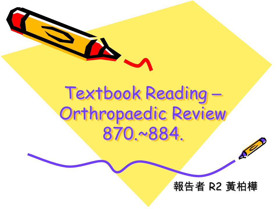 Textbook Reading – Orthropaedic Review 870.~884.