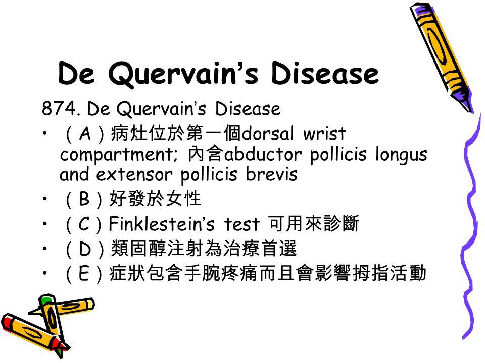 De Quervain's Disease 874. De Quervain's Disease