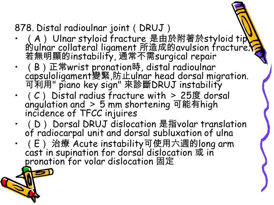 878. Distal radioulnar joint(DRUJ)