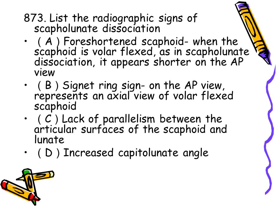 873. List the radiographic signs of scapholunate dissociation