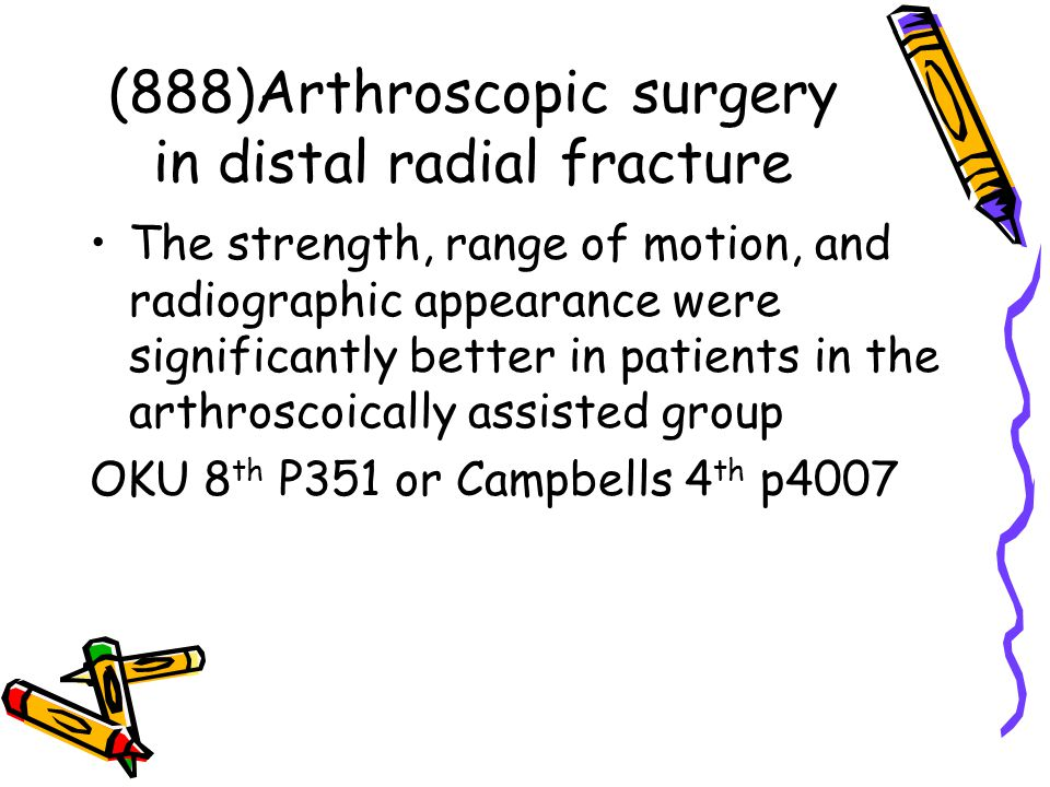 (888)Arthroscopic surgery in distal radial fracture