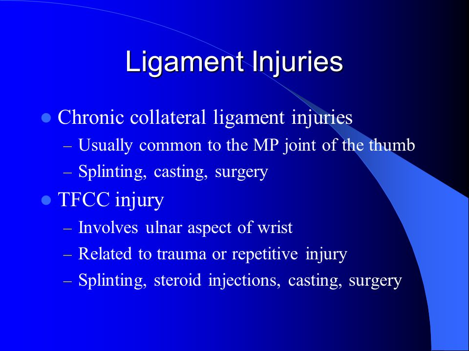 Ligament Injuries Chronic collateral ligament injuries TFCC injury