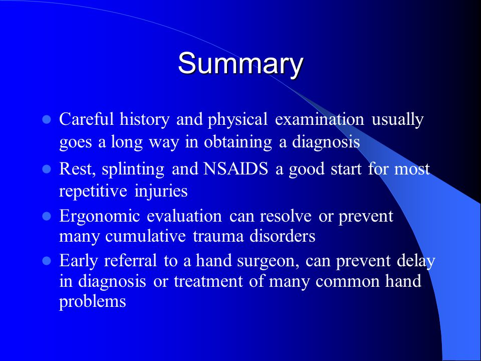 Summary Careful history and physical examination usually goes a long way in obtaining a diagnosis.