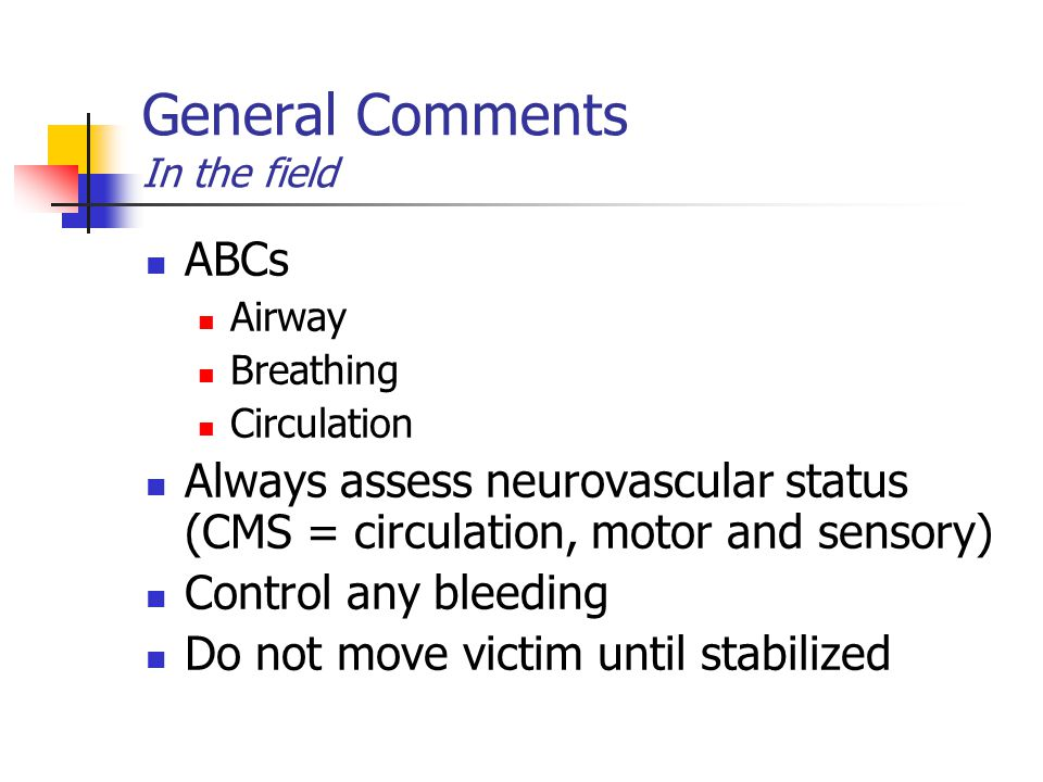 General Comments In the field