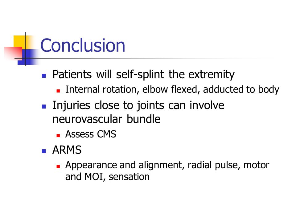 Conclusion Patients will self-splint the extremity
