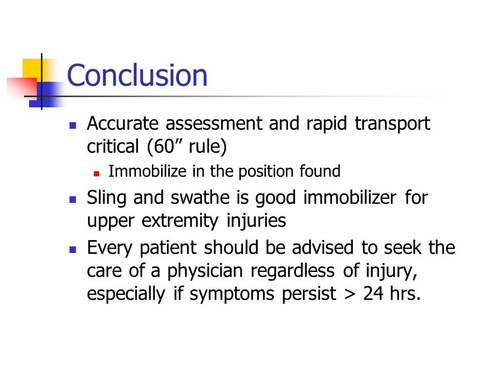 Conclusion Accurate assessment and rapid transport critical (60 rule)
