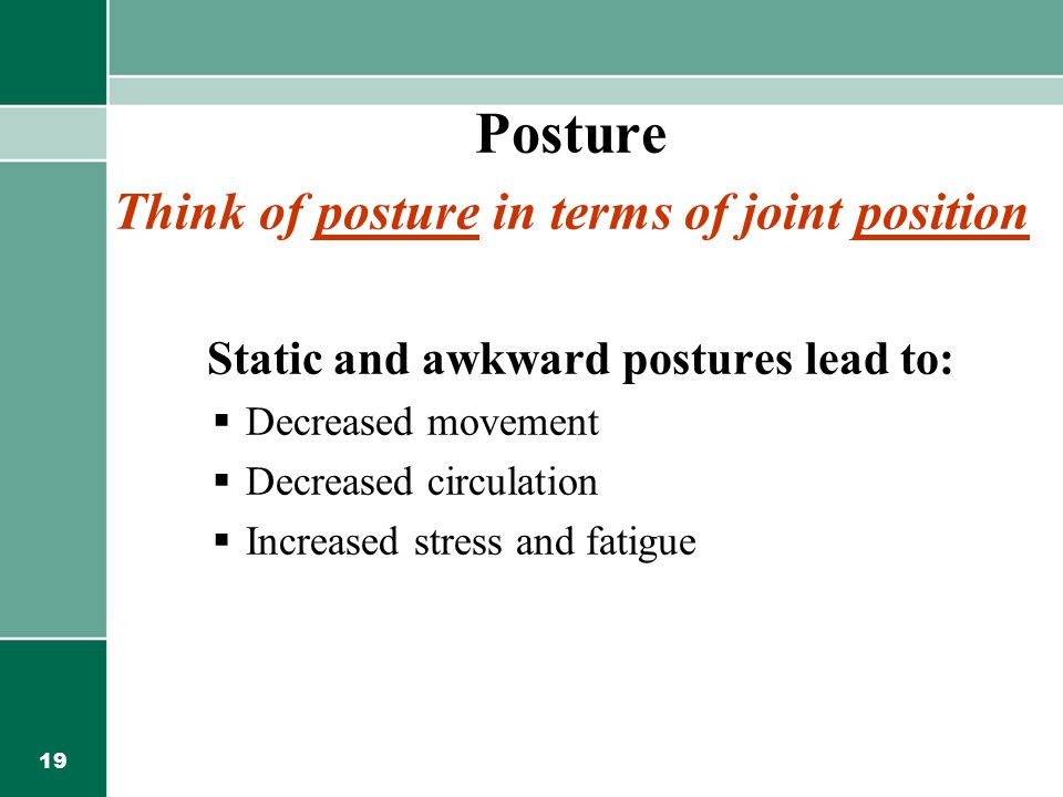 Posture Think of posture in terms of joint position