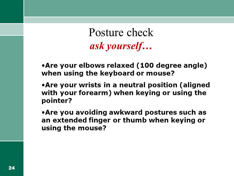 Posture check ask yourself…