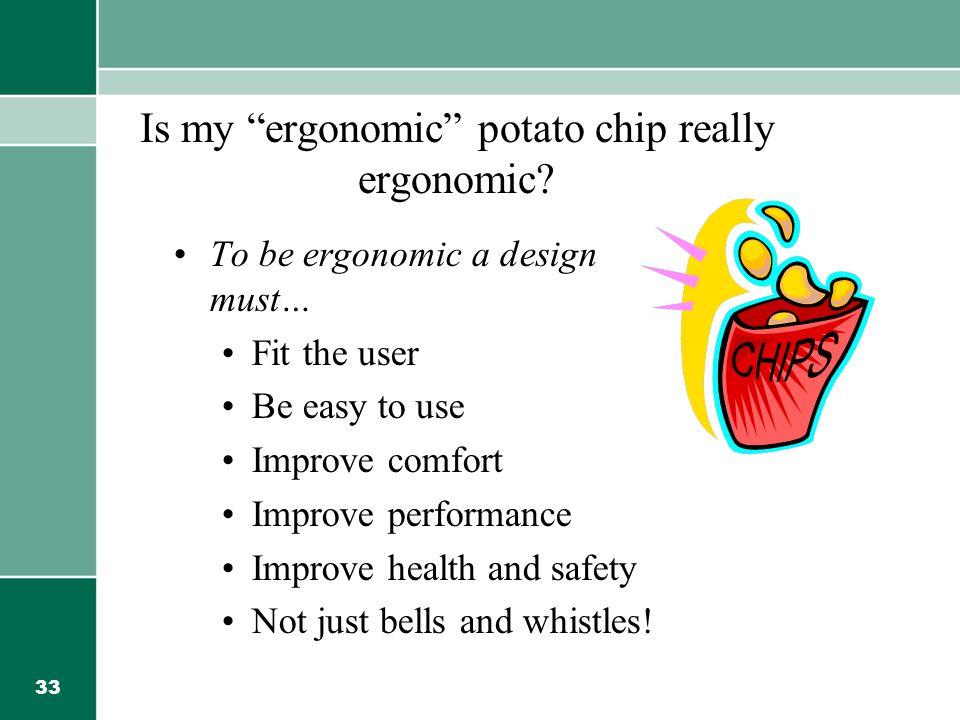 Is my ergonomic potato chip really ergonomic
