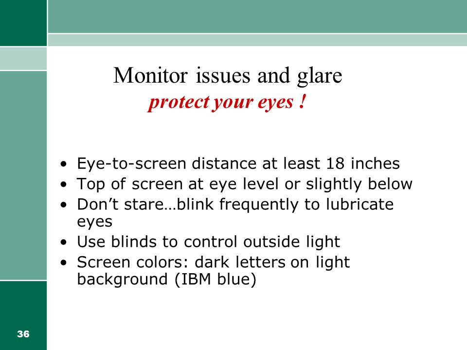 Monitor issues and glare protect your eyes !