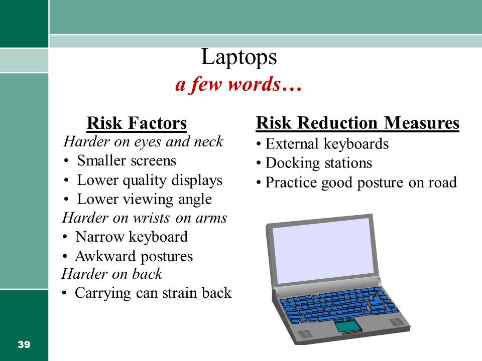 Laptops a few words… Risk Factors Risk Reduction Measures