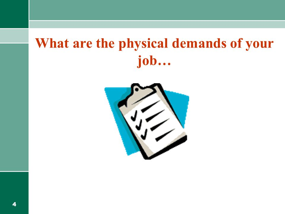 What are the physical demands of your job…