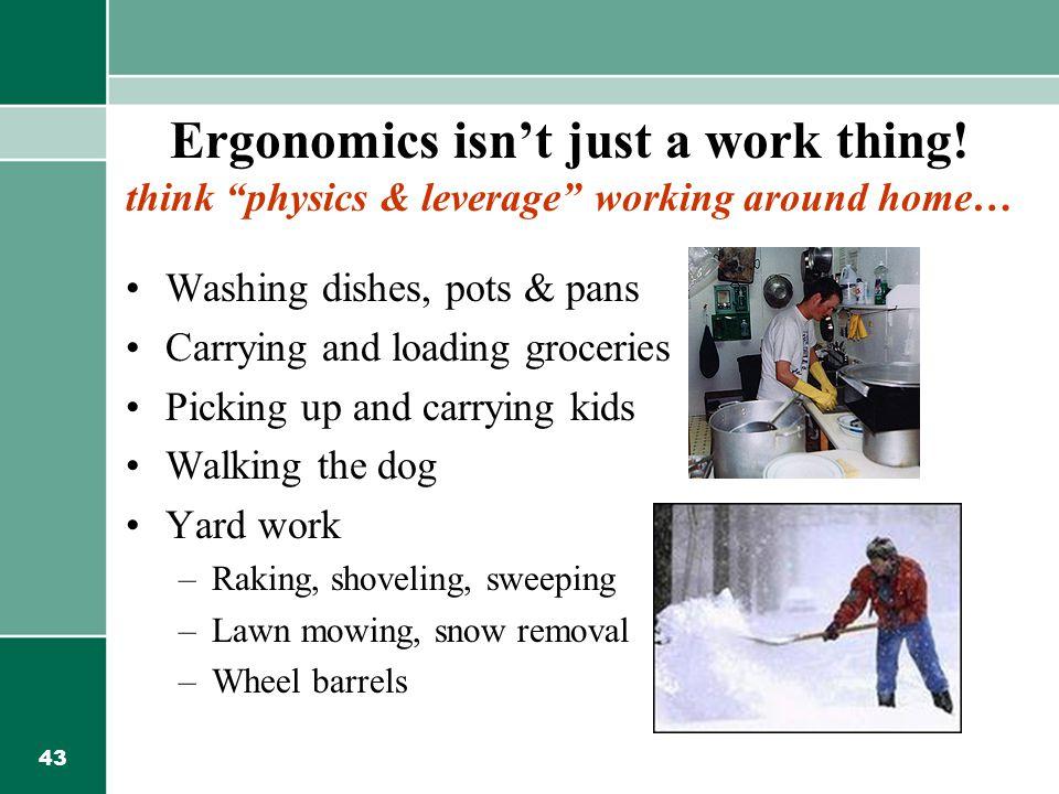 Ergonomics isn't just a work thing