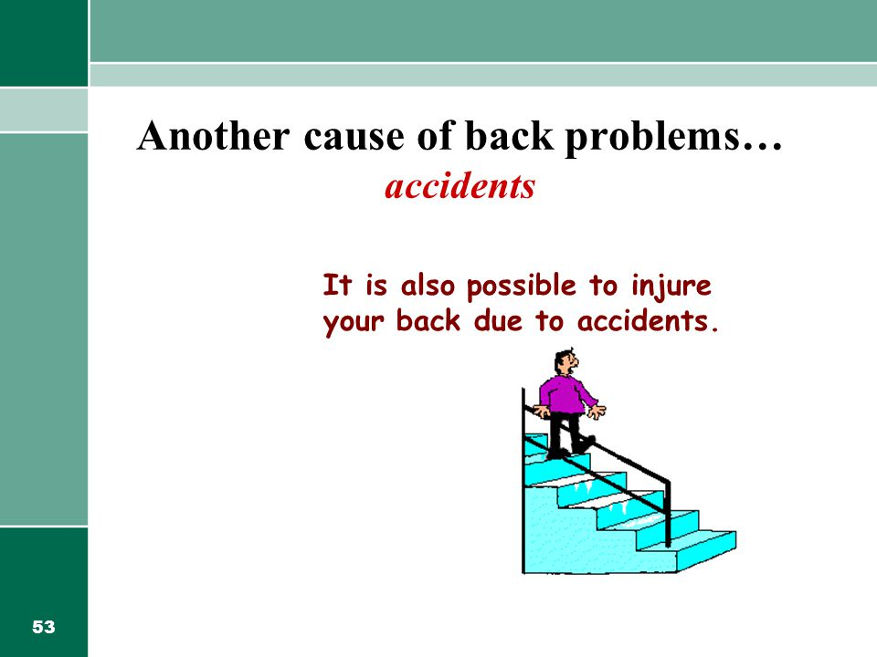 Another cause of back problems… accidents