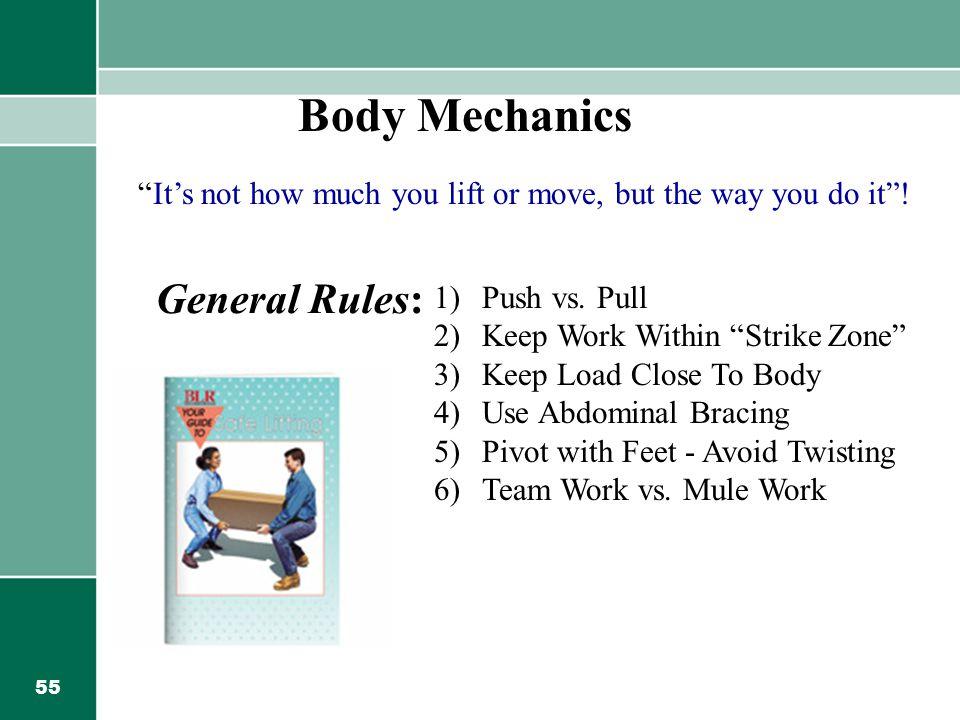 Body Mechanics General Rules: