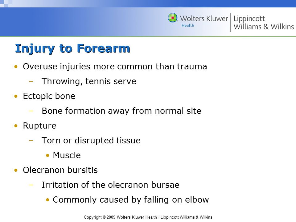 Injury to Forearm Overuse injuries more common than trauma