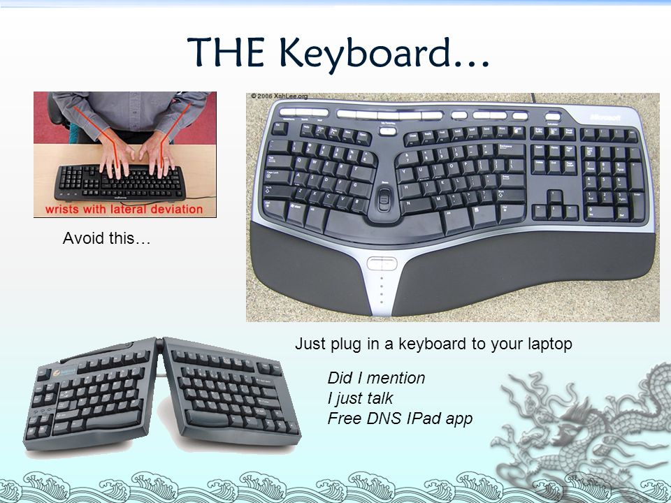 THE Keyboard… Avoid this… Just plug in a keyboard to your laptop