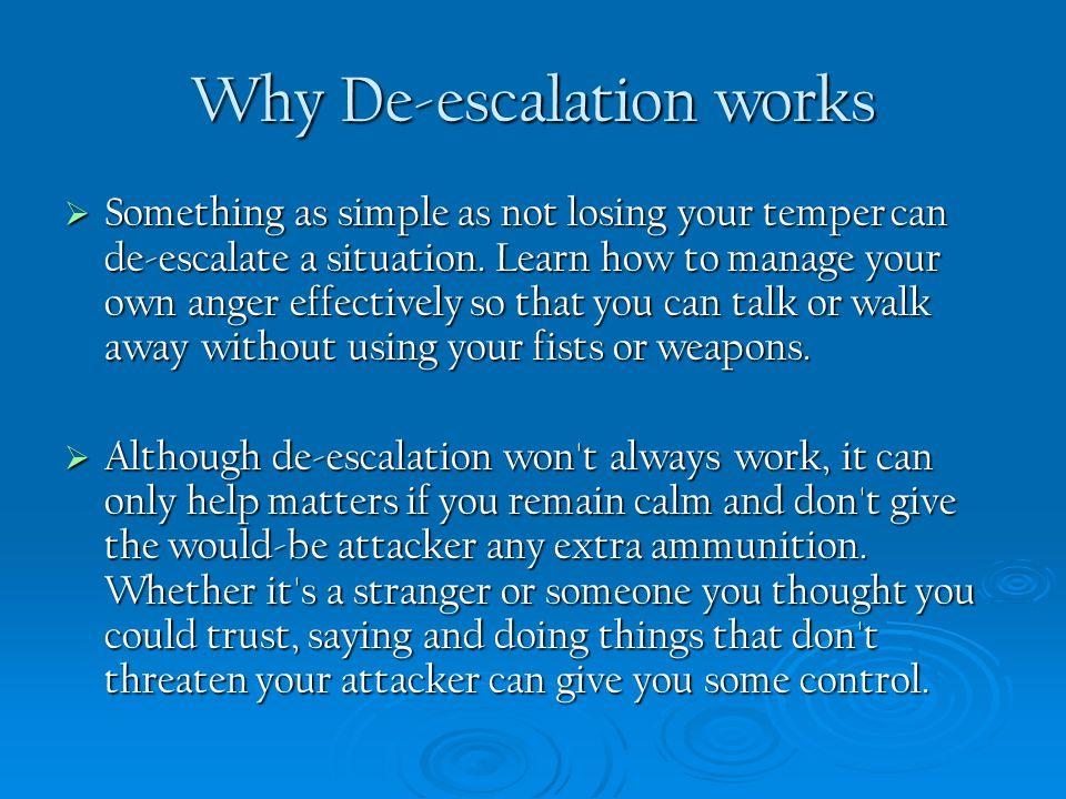Why De-escalation works