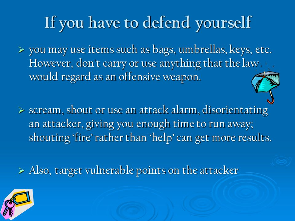 If you have to defend yourself