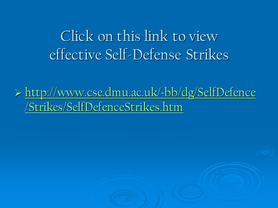 Click on this link to view effective Self-Defense Strikes