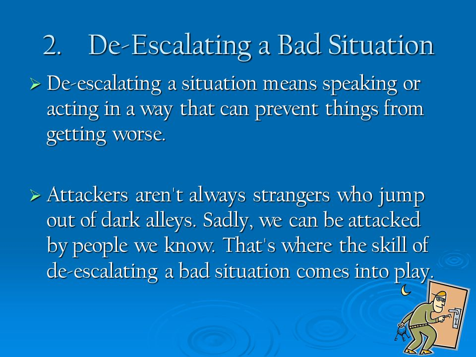 2. De-Escalating a Bad Situation