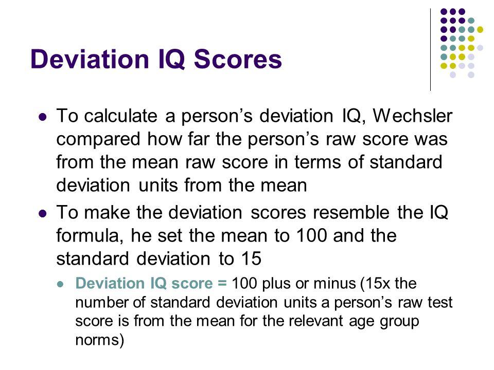 Deviation IQ Scores